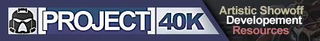 Artistic Showoff, Development, Resources - Project 40k