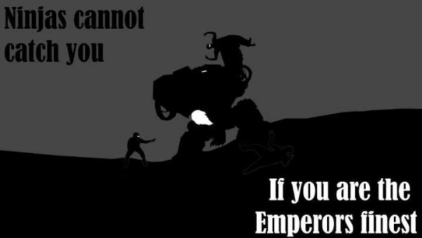[Thumb - Ninjas Can't Catch the Emperors Finest.jpg]